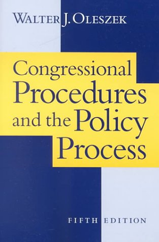 Congressional Procedures and the Policy Process (Congressional Procedures & the Policy Process)...
