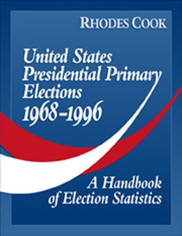 9781568024516: United States Presidential Primary Elections 1968-1996: A Handbook of Election Statistics