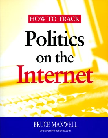 How to Track Politics on the Internet (156802472X) by Bruce Maxwell