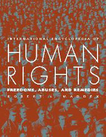 9781568024905: International Encyclopedia Of Human Rights: Freedoms, Abuses, and Remedies