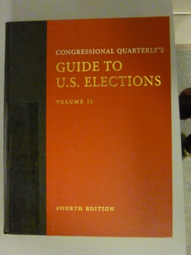 Congressional Quarterly's Guide to U.S. Elections: Inc Congressional Quarterly,