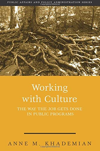 9781568026879: Working With Culture: the Way the Job Gets Done In Public Programs (Public Affairs and Policy Administration Series)