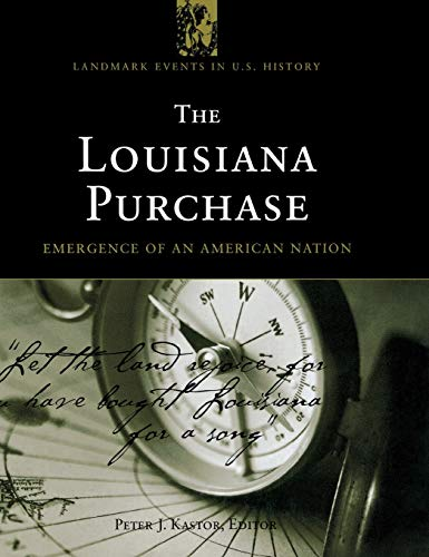 9781568027067: The Louisiana Purchase: Emergence Of An American Nation (Landmark Events in U.S. History)