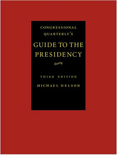 Guide to the Presidency (Congressional Quarterly's Guide to the Presidency): Michael Nelson
