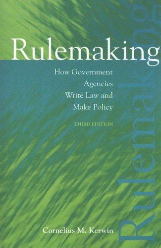 rulemaking by cornelius kerwin essay Recognized that there is no individual or collective right to participate in rule- making of this nature langton, ed, citizen participation in america: essays on the state of the art (lexington, mass: lexington books cornelius m kerwin & scott r furlong, rulemaking: how government agencies write law and make policy.