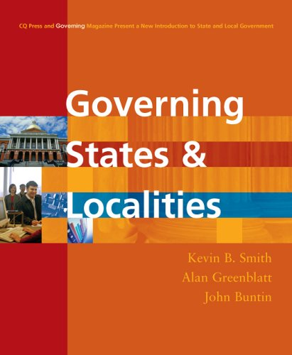 9781568027890: Governing States And Localities (CQ Press and Governing Magazine Present a New Introduction to State and Local Government)