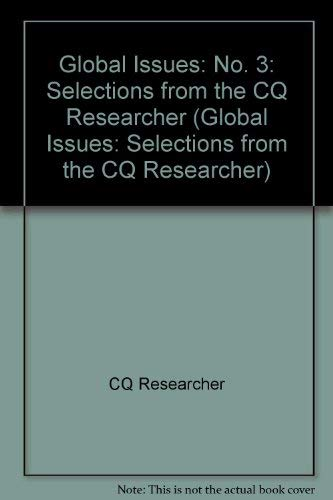 9781568028736: Global Issues: Selections from the Cq Researcher (Researcher Collection) (No. 3)