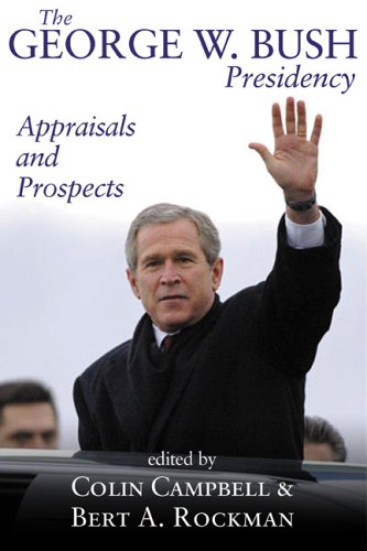 9781568029092: The George W. Bush Presidency: Appraisals and Prospects