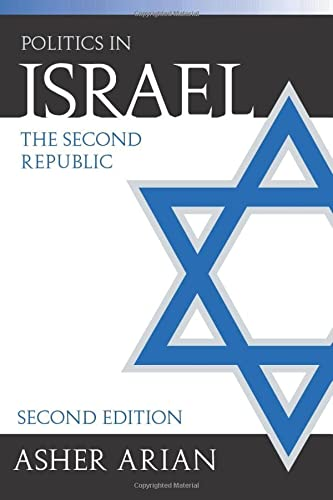 Politics In Israel: The Second Republic: Alan Arian, Asher