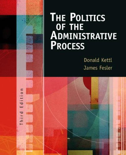The Politics of the Administrative Process (1568029349) by Donald F. Kettl; James W. Fesler