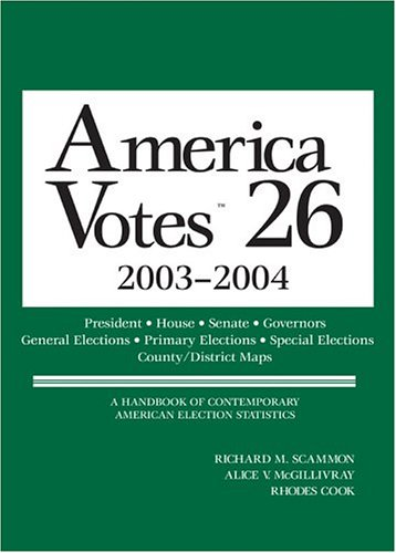 9781568029740: America Votes 26: 2003-2004, Election Returns by State