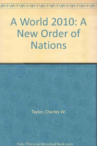 9781568060439: A World 2010: A New Order of Nations