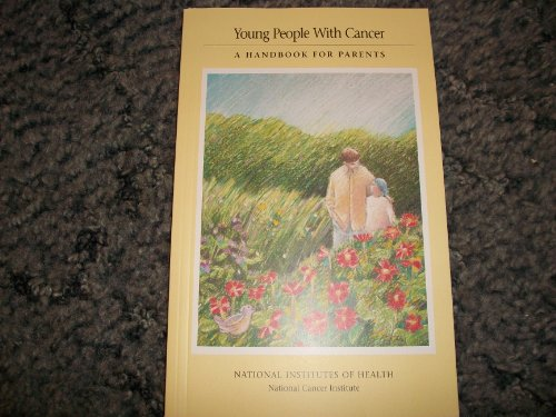 Young People With Cancer: A Handbook for Parents [Oct 01, 1988] National Canc.