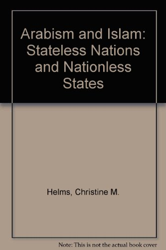 9781568068817: Arabism and Islam: Stateless Nations and Nationless States