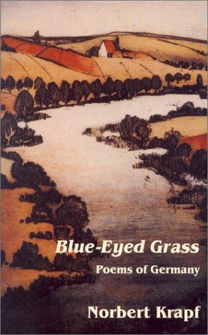 Blue-Eyed Grass: Poems of Germany: Norbert Krapf