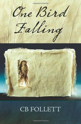 One Bird Falling: Follett, CB