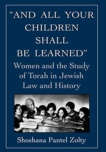 9781568210292: And All Your Children Shall be Learned: Women and the Study of Torah in Jewish Law and History