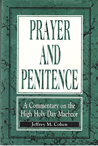 Prayer and Penitence: A Commentary on the: Cohen, Jeffrey M.