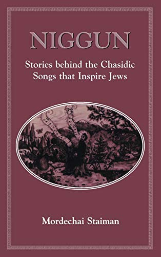 9781568210476: Niggun: Stories Behind the Chasidic Songs That Inspire Jews