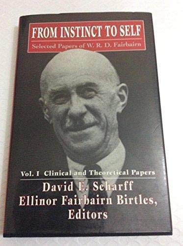 From Instinct to Self: Selected Papers of: Fairbairn, W. R.