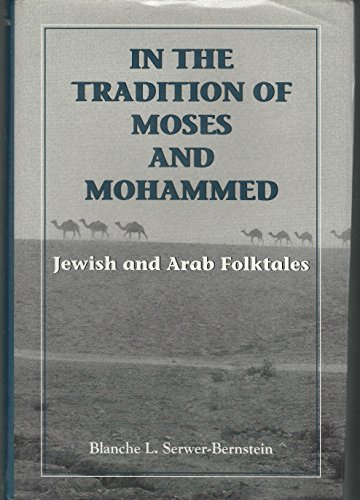 In the Tradition of Moses and Mohammed: Jewish and Arab Folktales