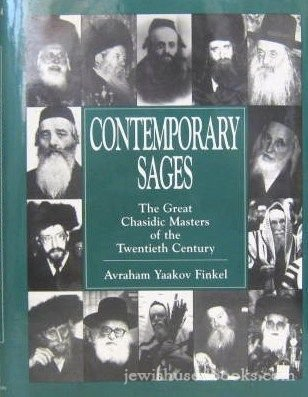 9781568211558: Contemporary Sages: The Great Chasidic Masters of the Twentieth Century
