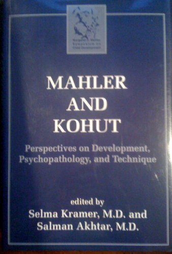 9781568211565: Mahler and Kohut: Perspectives on Development, Psychopathology, and Technique
