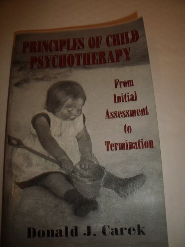 9781568211596: Principles of Child Psychotherapy: From Initial Assessment to Termination (The Master Work Series)