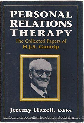 9781568211640: Personal Relations Therapy: The Collected Papers of H.J.S. Guntrip (The Library of Object Relations)