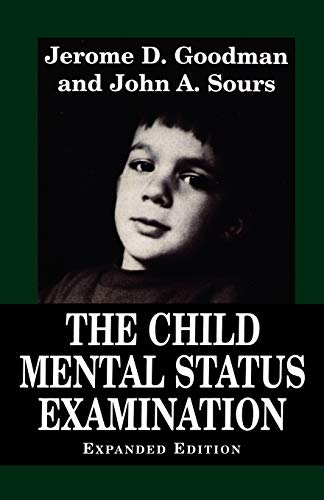 The Child Mental Status Examination: Jerome D. Goodman;