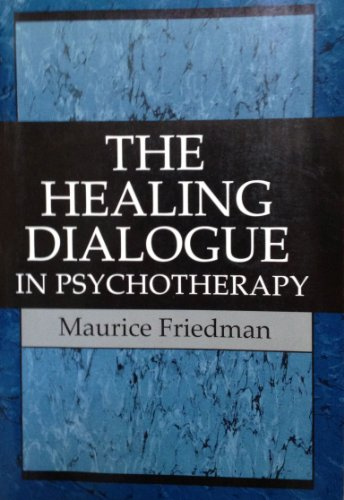 9781568211916: The Healing Dialogue in Psychotherapy