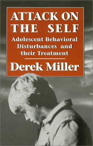 9781568212142: Attack on the Self: Adolescent Behavioral Disturbances and Their Treatment