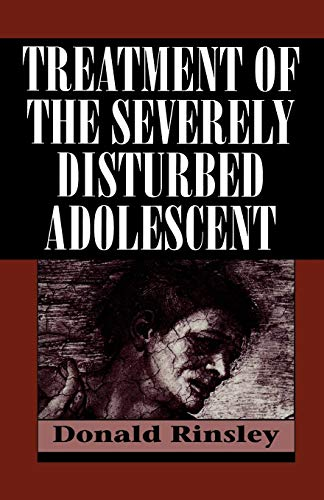 9781568212227: Treatment of the Severely Disturbed Adolescent