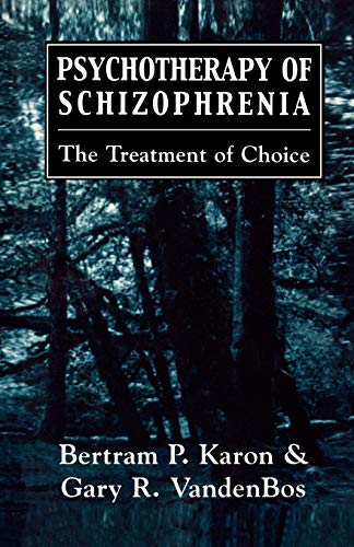 9781568212326: Psychotherapy of Schizophrenia: The Treatment of Choice