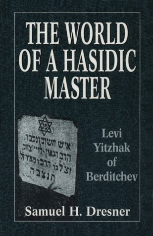 9781568212395: The World of a Hasidic Master: Levi Yitzhak of Berditchev