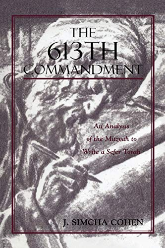9781568212494: The 613th Commandment: An Analysis of the Mitzvah to Write a Sefer Torah (Derush Vechiddush)