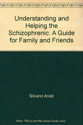 9781568212692: Understanding and Helping the Schizophrenic: A Guide for Family and Friends