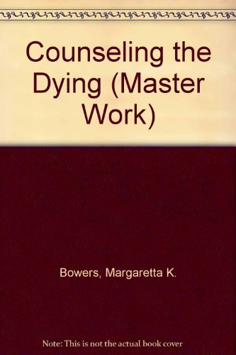 9781568212869: Counseling the Dying (Master Work)