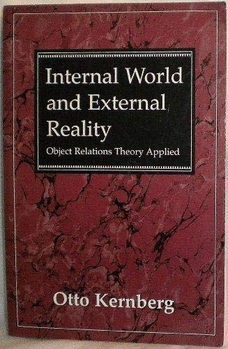 9781568213118: Internal World and External Reality: Object Relations Theory Applied (The Master Work Series)