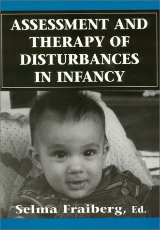 9781568213385: Assessment & Therapy of Disturbances in Infancy. (Master Work) (Master Work Series)