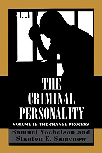 Criminal Personality, Volume II: The Change Process: Stanton Samenow