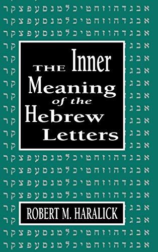 Inner Meaning of the Hebrew Letters: Robert M. Haralick