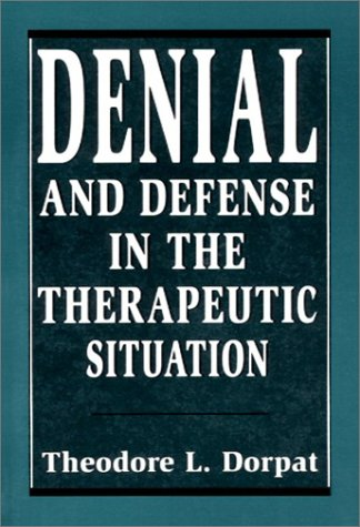 9781568213651: Denial and Defense in the Therapeutic Situation