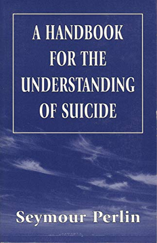 9781568213699: A Handbook for the Understanding of Suicide (The Master Work)