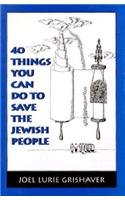 9781568213897: 40 Things You Can Do to Save the Jewish People