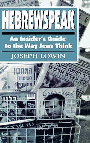 9781568214184: Hebrewspeak: An Insider's Guide to the Way Jews Think