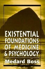 9781568214207: Existential Foundations of Medicine and Psychology