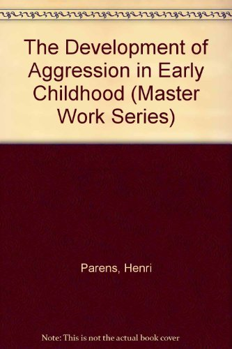 9781568214412: The Development of Aggression in Early Childhood (The Master Work)