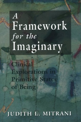 Framework for the Imaginary: Mitrani, Judith L.