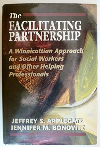 9781568214948: The Facilitating Partnership: A Winnicottian Approach for Social Workers and Other Helping Professionals